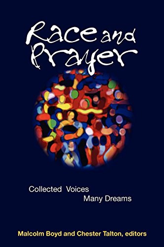 Race and Prayer: Collected Voices, Many Dreams: Malcolm Boyd and