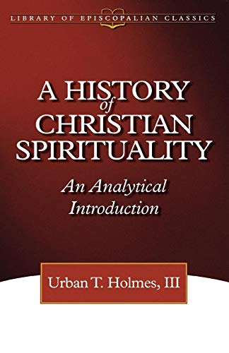 9780819219145: History of Christian Spirituality (Library of Episcopalian Classics)