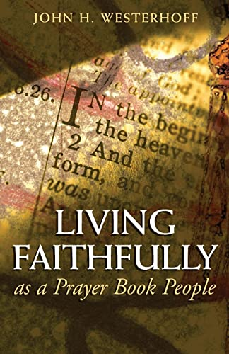 Living Faithfully as a Prayer Book People (0819219509) by Westerhoff, John H.