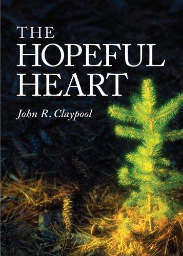 The Hopeful Heart: John R. Claypool