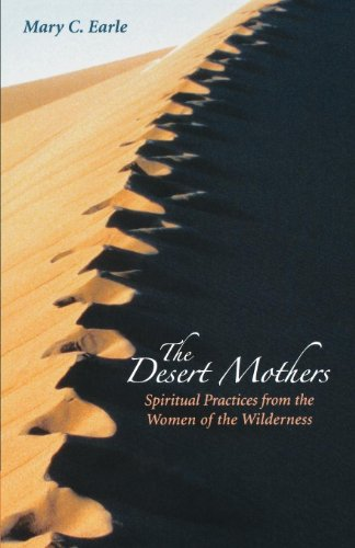 9780819221568: The Desert Mothers: Spiritual Practices from the Women of the Wilderness