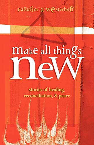 9780819221872: Make All Things New: Stories of Healing, Reconciliation, and Peace