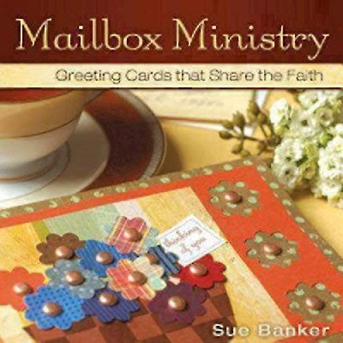 Mailbox Ministry: Greeting Cards That Share the Faith: Sue Banker