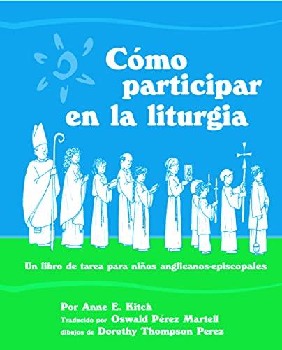 9780819223319: Como Participar en la Liturgia: Un Libro de Actividades Para los Ninos Anglicanos-Episcopales: What We Do in Church