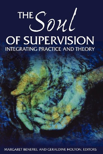 9780819223760: The Soul of Supervision: Integrating Practice and Theory