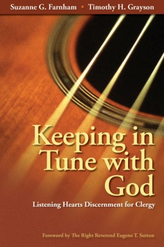 Keeping in Tune with God : Listening: Suzanne G. Farnham;
