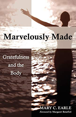 9780819227621: Marvelously Made: Gratefulness and the Body