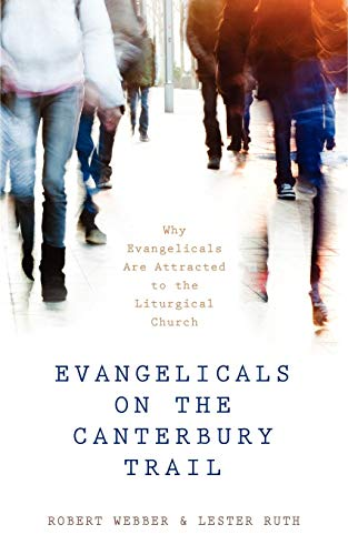 9780819228512: Evangelicals on the Canterbury Trail: Why Evangelicals Are Attracted to the Liturgical Church - Revised Edition