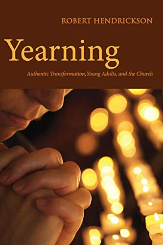 9780819228680: Yearning: Authentic Transformation, Young Adults, and the Church