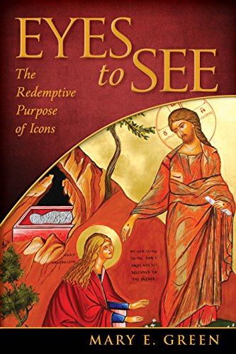9780819229380: Eyes to See: The Redemptive Purpose of Icons