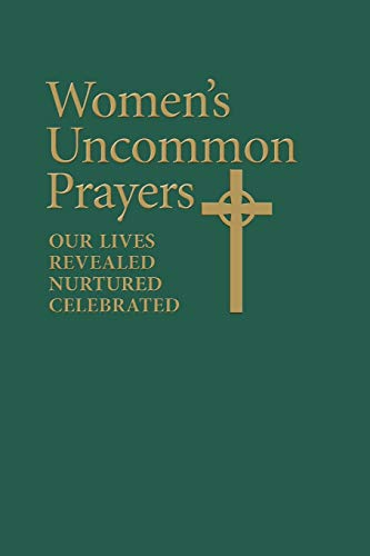 9780819229441: Women's Uncommon Prayers: Our Lives Revealed, Nurtured, Celebrated