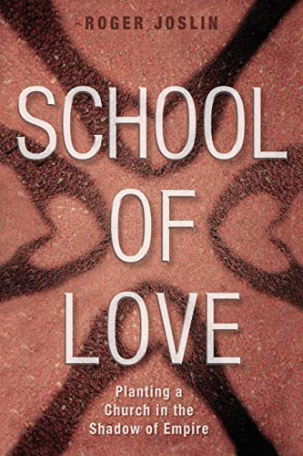 9780819231932: School of Love: Planting a Church in the Shadow of Empire