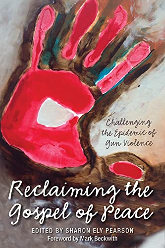 9780819232021: Reclaiming The Gospel of Peace: Challenging the Epidemic of Gun Violence