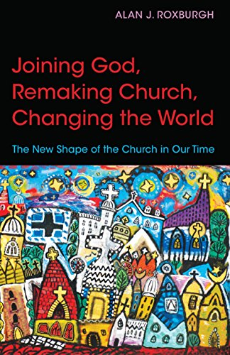 9780819232113: Joining God, Remaking Church, Changing the World: The New Shape of the Church in Our Time