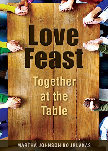 Love Feast: Together at the Table: Martha Johnson Bourlakas