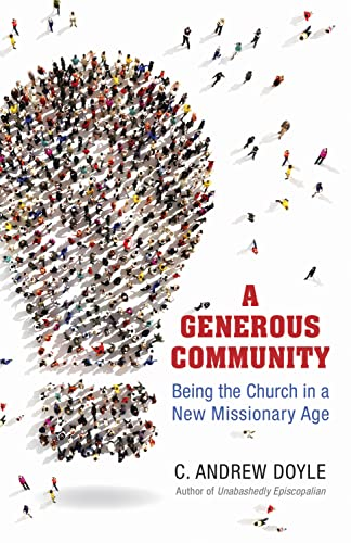9780819232304: A Generous Community: Being the Church in a New Missionary Age