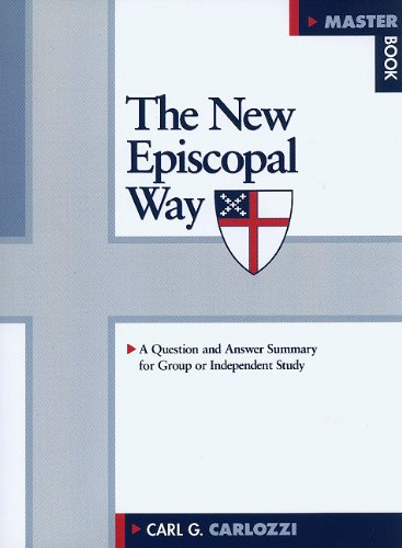 The New Episcopal Way: A Course for the Classroom or Independent Study: Carlozzi, Carl G.
