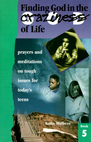 Prayers and Meditations On Tough Issues for Today's Teens - Kathy Mulhern