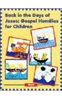 Back in the Days of Jesus: Gospel Homilies for Children, Mark - Dina Gluckstern; Dirk DeVries