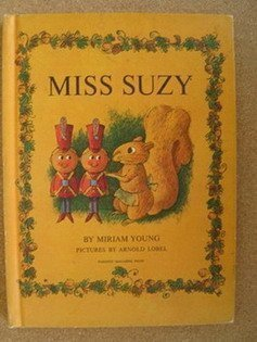Miss Suzy (0819300934) by Young, Miriam; Arnold Lobel