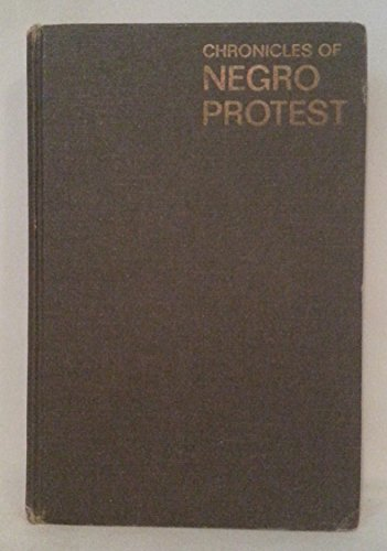 Chronicles of Negro Protest: A Background Book for Young People, Documenting the History of Black ...