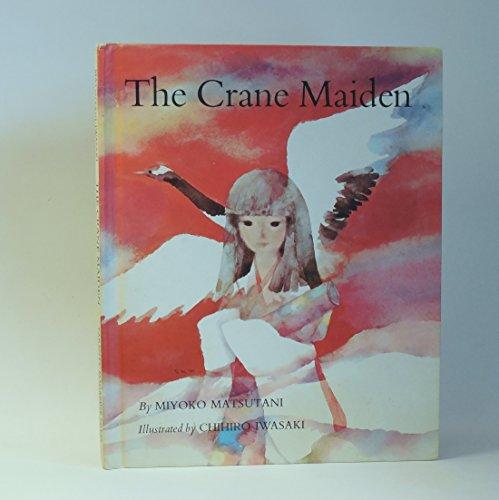 The Crane Maiden: Miyoko Matsutani