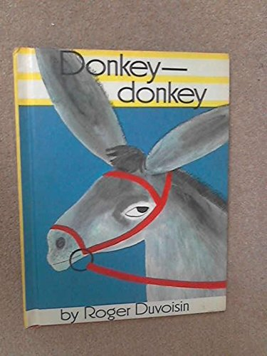 Donkey-Donkey by Roger Duvoisin (1968) Hardcover 9780819302090 VERY GOOD HC 1968 edition of  Donkey Donkey  written and illustrated by Roger Duvoisin. This story was first written in 1940 with this e