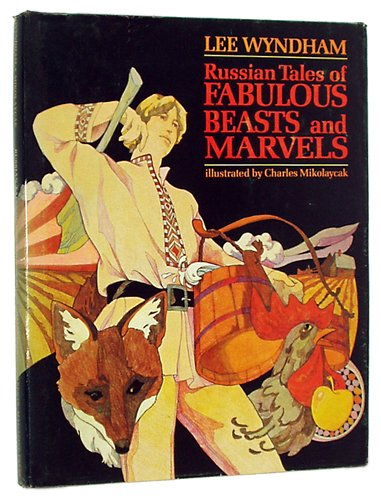 Russian tales of fabulous beasts and marvels: Lee Wyndham, Charles