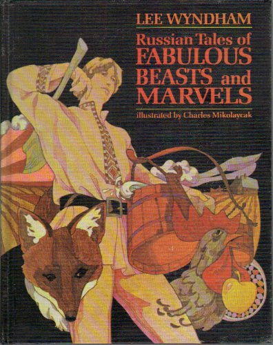 Russian Tales of Fabulous Beasts and Marvels (0819303046) by Charles Mikolaycak