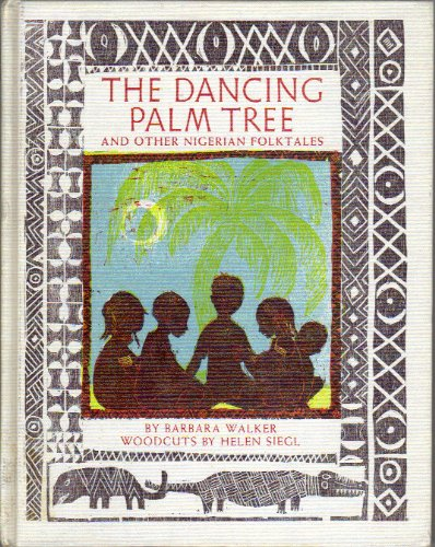 9780819303301: The Dancing Palm Tree, and Other Nigerian Folktales