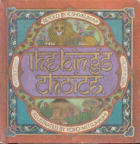 The King's Choice - a Folktale from India: Shivkumar, K.
