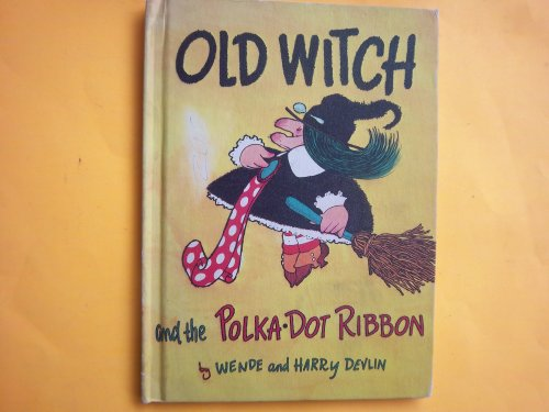 Old Witch and the Polka Dot Ribbon: Wende Devlin