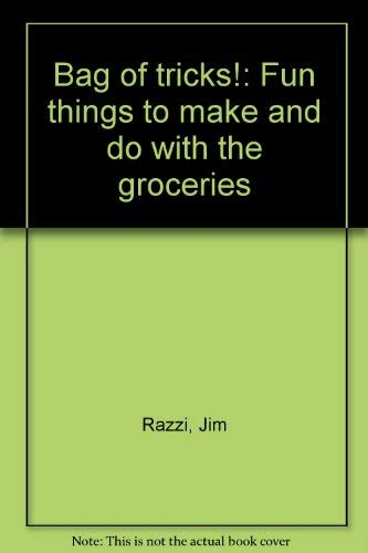 9780819304490: Bag of tricks!: Fun things to make and do with the groceries