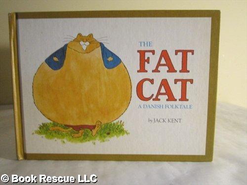 The Fat Cat: A Danish Folktale: Jack Kent
