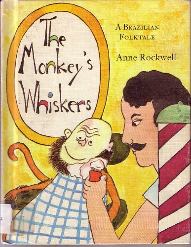 The Monkey's Whiskers: A Brazilian Folktale.: Anne F. Rockwell