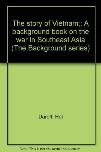 9780819304810: The story of Vietnam;: A background book on the war in Southeast Asia (The Background series)