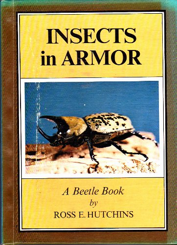 Insects in Armor; A Beetle Book,: A Beetle Book (Stepping-Stone Book): Hutchins, Ross E.