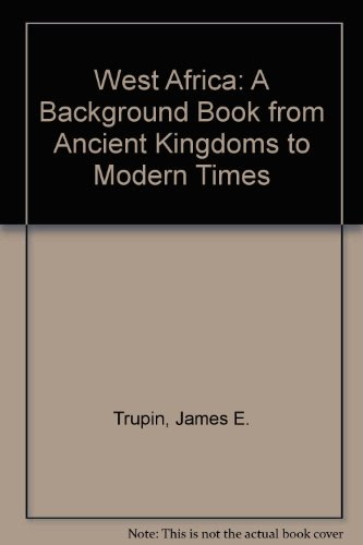 9780819304902: West Africa: A Background Book from Ancient Kingdoms to Modern Times