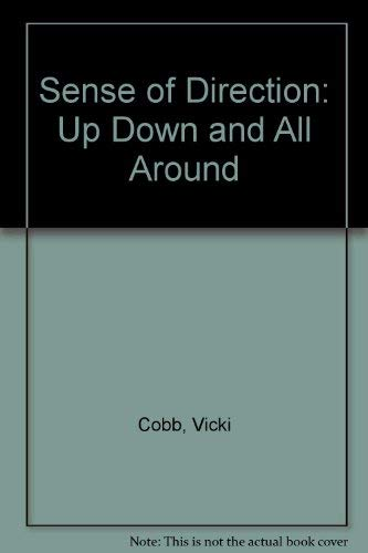 Sense of Direction: Up Down and All Around (A Stepping-stone book) (0819305081) by Cobb, Vicki