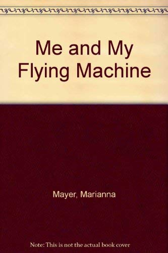 9780819305169: Me and My Flying Machine