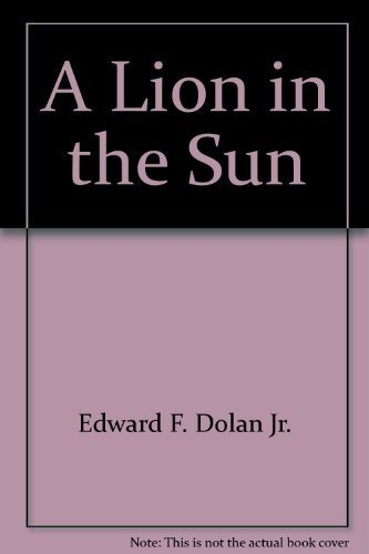 9780819305336: A Lion in the Sun: A Background Book on the Rise and Fall of the British Empire