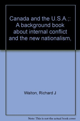 Canada U S background book about internal conflict new nationalism: Walton, Richard