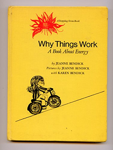 Why Things Work: A Book About Energy (Stepping-Stone Book) (0819305758) by Jeanne Bendick