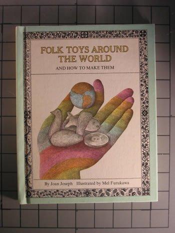 Folk Toys Around the World: Joan Joseph