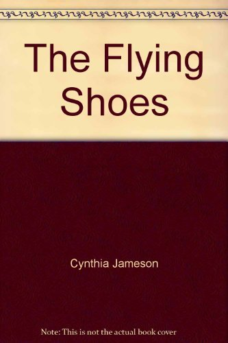 The Flying Shoes: Jameson, Cynthia