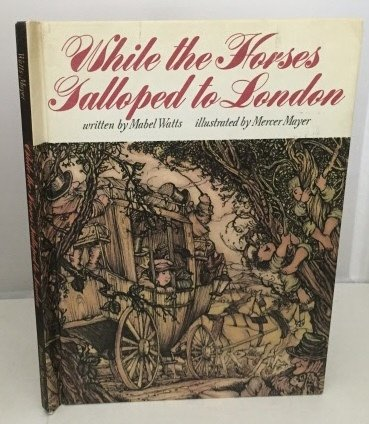 While the Horses Galloped to London: Mabel Watts