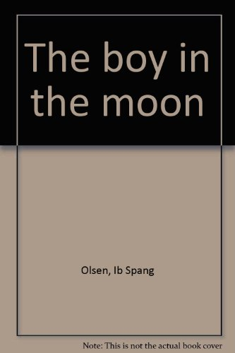 9780819307347: The boy in the moon [Hardcover] by Olsen, Ib Spang