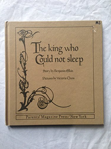 The King Who Could Not Sleep: Elkin, Benjamin