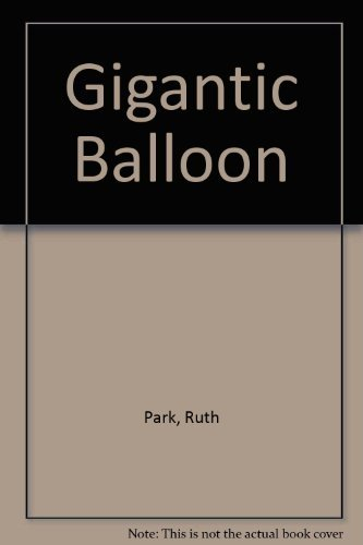 Gigantic Balloon (0819308498) by Ruth Park