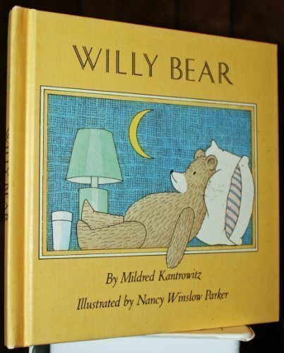 WILLY BEAR: Kantrowitz, Mildred;Parker, Nancy